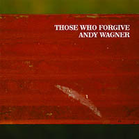 andy_wagner_those_who_forgive_200x200