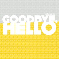 goodbye hello (200 x 200)