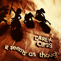 derek_clegg_it_seems_as_though