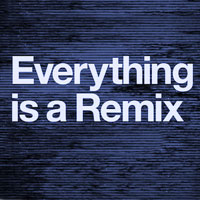 everythingisaremix