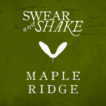 Swear and Shake Maple Ridge