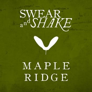 Swear and Shake Maple Ridge