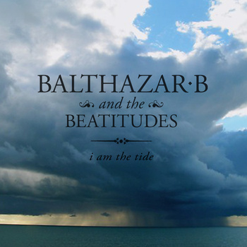 balthazar b and the beatitudes i am the tide