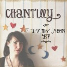 chantilly_up_to_the_moon_ep (400 x 400)