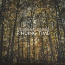 finding time_ten_million_sounds (400 x 400)