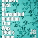 hornet&#039;s_nest_of_unrequited_ambition_thatwas_1960s_vogue_200x200