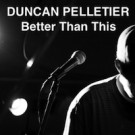 better_than_this_duncanpelletier_200x200