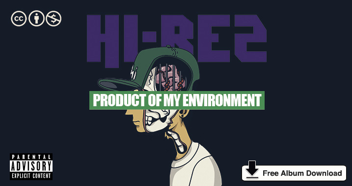 Hi-Rez: Product of My Environment