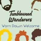 tumbleweedwanderers_worndownwelcome_200x200